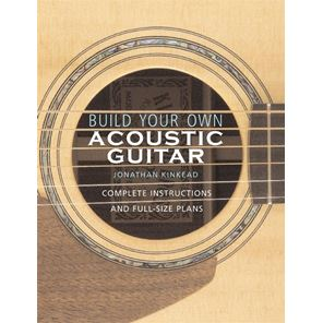 Afbeelding van Build Your Own Acoustic Guitar - Jonathan Kinkead