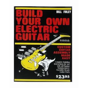 Afbeelding van Build Your Own Electric Guitar - Bill Foley