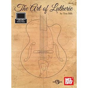 Afbeelding van The Art Of Lutherie - Tom Bills