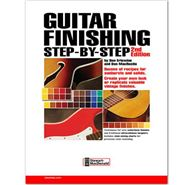 Picture of Guitar Finishing Step by Step - Dan Erlewine & Don MacRostie